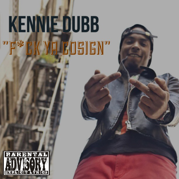 Kennie Dubb Music - fck ya cosign