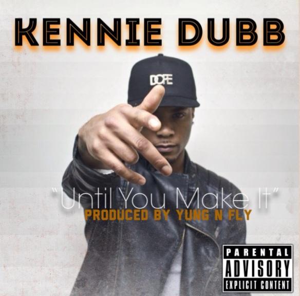 kennie dubb music - Until You Make It