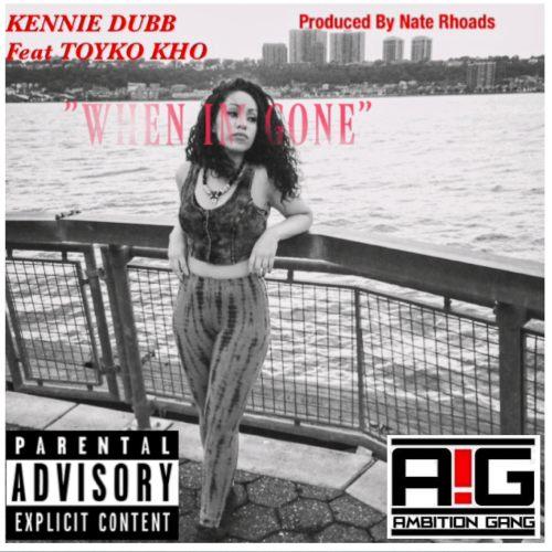 kennie dubb music - when im gone - 1